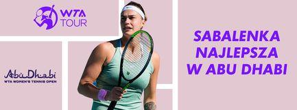 Aryna Sabalenka mistrzynią WTA 500 w Abu Dhabi