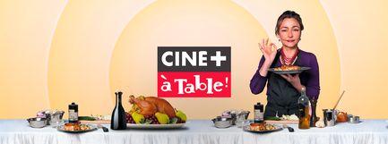 [Webapp] Ciné+ - CINE+ A TABLE ! (en mai)