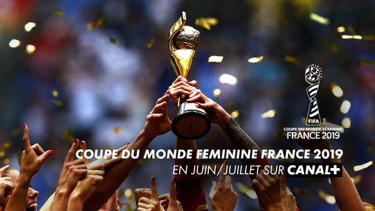 Coupe du Monde féminine 2019 en juin sur CANAL+