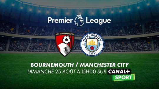 Premier League - BOURNEMOUTH / MANCHESTER CITY Dimanche 25 août à 15h00 sur CANAL+SPORT
