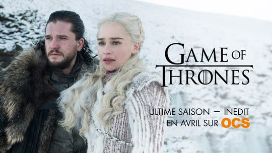 L'ultime saison de Game of Thrones en Avril sur OCS