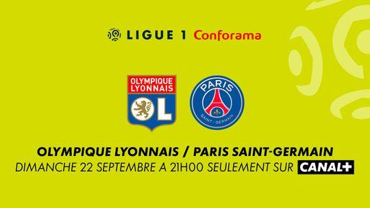 Ligue 1 conforama OL / PSG dimanche 22 septembre à 21h00 sur CANAL+
