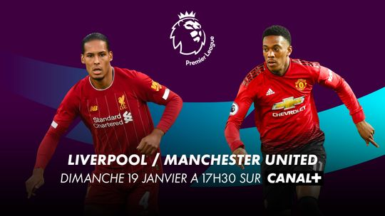 Premier League - Liverpool / Manchester United - Dimanche 19 janvier à 17h00 sur CANAL+