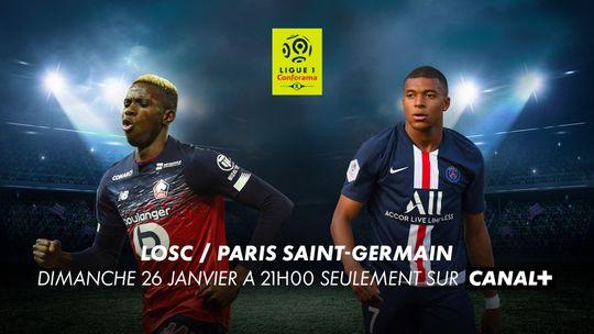 Ligue 1 Conforama - LOSC / Paris SG - Dimanche 26 janvier à 21h00 seulement sur CANAL+