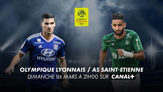 Ligue 1 Conforama - OL / ASSE Dimanche 1er mars à 21h00 sur CANAL+