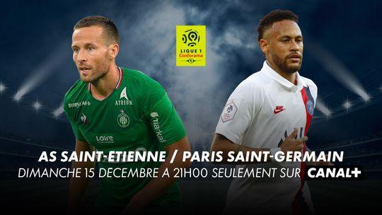 Ligue 1 Conforama - AS SAINT ETIENNE / PSG Dimanche 15 Décembre à 21h00 sur CANAL+