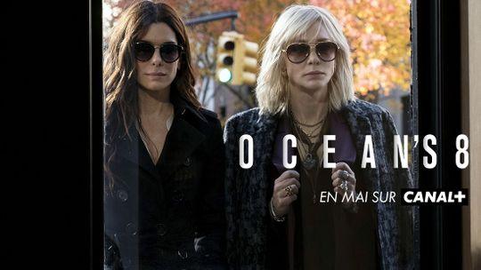 Ocean's 8 en Mai sur CANAL+