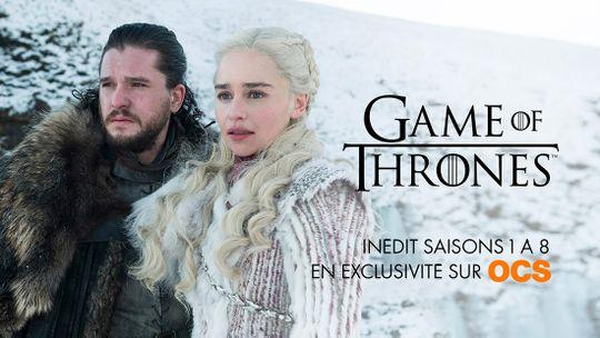 Game of Thrones inédit - Saisons 1 à 8 en exclusivité sur OCS