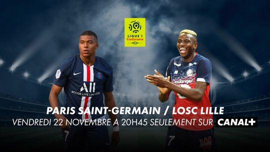 Ligue 1 Conforama - Paris SG / LOSC Lille - Vendredi 22 novembre à 21h seulement sur CANAL+
