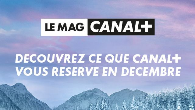 Le Mag CANAL+
