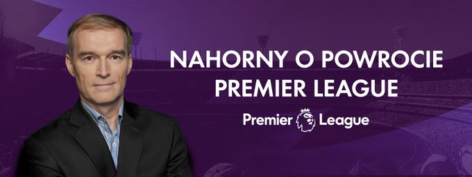 Nahorny o powrocie Premier League