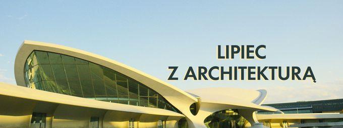 Lipiec z architekturą