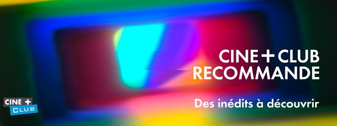 Article Creative Media - Ciné+ Club recommande (Ciné+ Prospect)