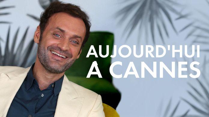 Aujourd'hui à Cannes