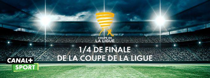 1/4 de finale et 1/2 finale de la Coupe de la Ligue  en janvier sur CANAL+ Sport