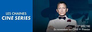 007 Spectre en novembre sur CINE+ Premier