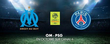 OM-PSG en octobre sur CANAL+