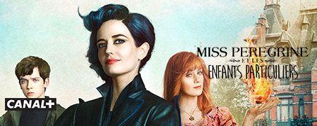 Miss Peregrine et les enfants particuliers en octobre sur CANAL+