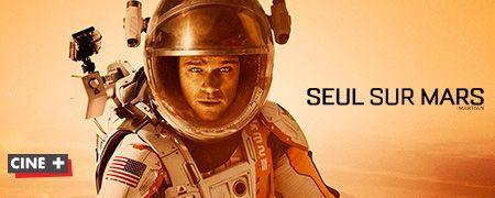 Seul sur Mars en octobre sur CINE+