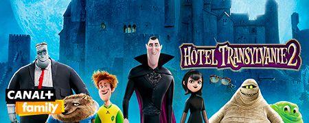 Hotel Transylvanie 2 en octobre sur CANAL+ family