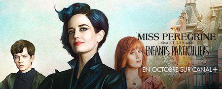 Miss Peregrine et les enfants particuliers en octobre sur CANAL+ Family