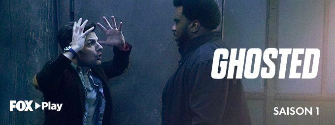Ghosted saison 1 en Avril sir FOX Play