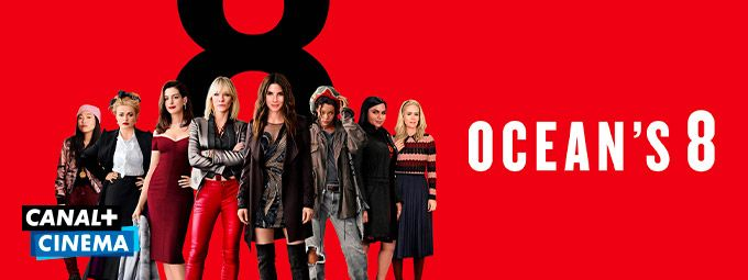 Ocean's 8 en Avril sur CANAL+CINEMA