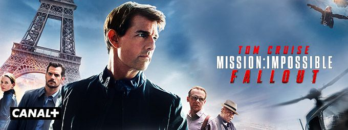 Mission : Impossible - Fallout Box-Office en Avril sur CANAL+