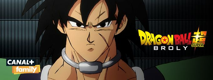 Dragon ball Super: Broly - En décembre sur CANAL+FAMILY