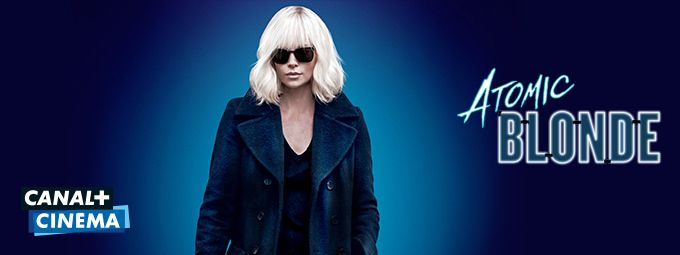 Atomic Blonde - En décembre sur CANAL+CINEMA