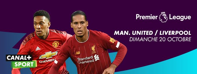 Premier League - Manchester United / Liverpool - Dimanche 20 octobre à 17h30 sur CANAL+SPORT