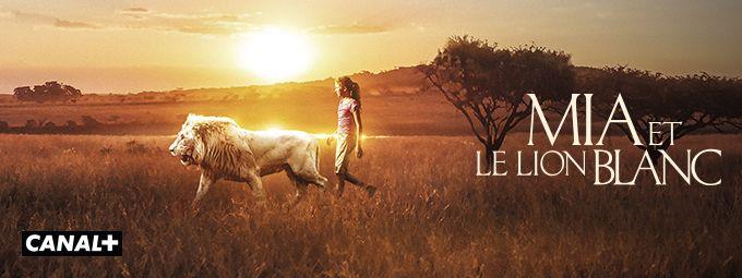 Mia et le lion blanc - En décembre CANAL+