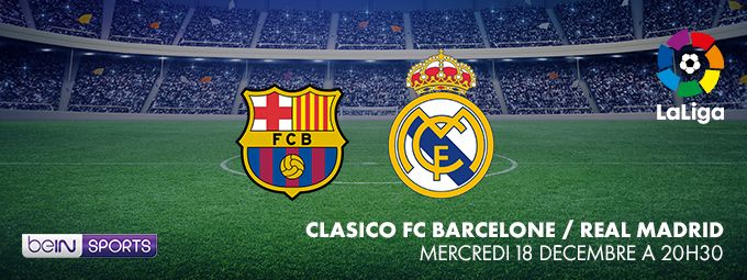 Liga - Classico FC Barcelone / Real Madrid - En décembre sur bein SPORTS