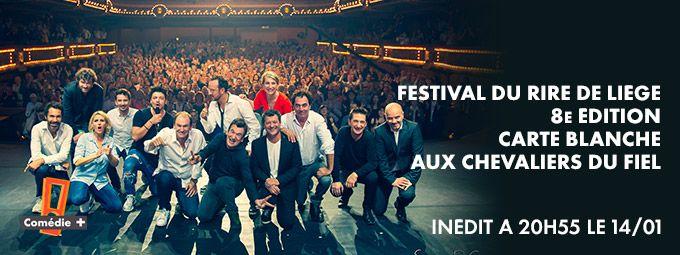 Festival du rire de Liège 8ème édition : carte blanche aux Chevaliers du Fiel en Janvier sur Comédie+