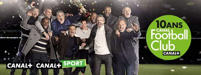 Canal football club - 10 ans en décembre sur CANAL+ et CANAL+ Sport