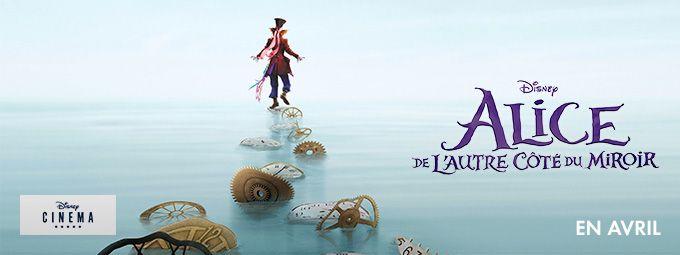 Alice de l'autre côté du miroir en avril sur Disney Cinéma