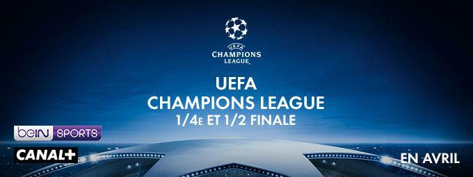 UEFA Champions League - 1/4è et 1/2 finale en avril sur CANAL+ et beIN SPORTS