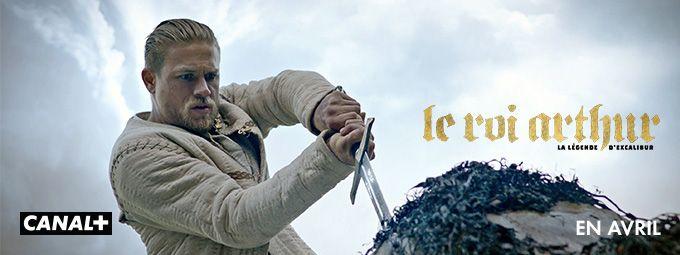Le Roi Arthur : La Legende d'Excalibur en avril sur CANAL+