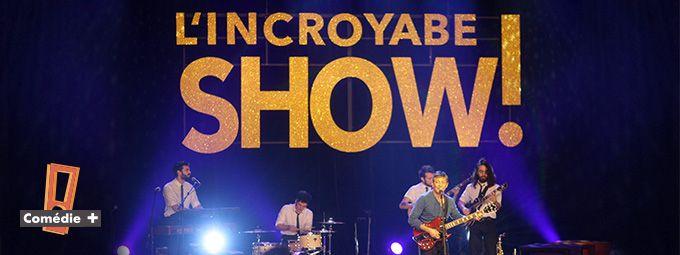 Un Incroyable Show  en avril sur Comédie+