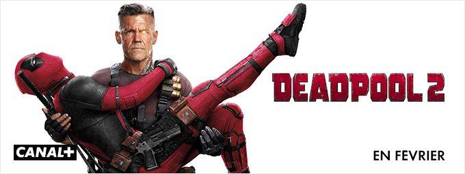 Deadpool 2 en Février sur CANAL+