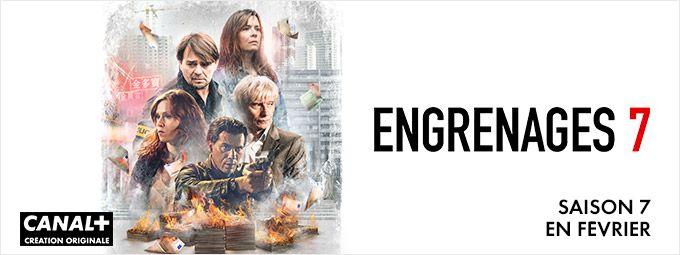 Engrenages Saison 7 Création Originale en Février sur CANAL+