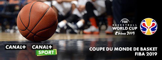 Coupe du monde de Basket FIBA 2019 en Septembre sur CANAL+ et CANAL+SPORT