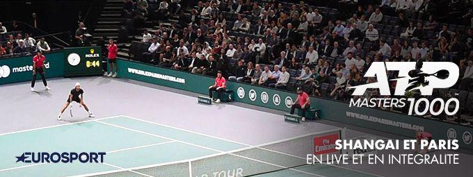 Masters 1000 Shangai et Paris en live et en intégralité sur Eurosport
