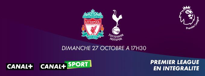Premier League - LIVERPOOL / TOTTENHAM Dimanche 27 octobre à 17h30 sur CANAL+ et CANAL+SPORT