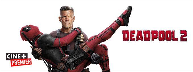 Deadpool 2 - En mars sur CINE+PREMIER