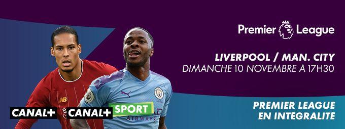Premier League - Liverpool / Manchester City Dimanche 10 Novembre à 17h30 sur CANAL+ et CANAL+SPORT