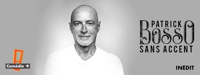 Patrick Bosso - Sans accent - Inédit - En mars sur COMEDIE+
