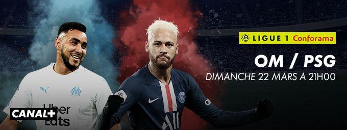Ligue 1 Conforama - OM / PSG Dimanche 22 mars à 21h00 sur CANAL+