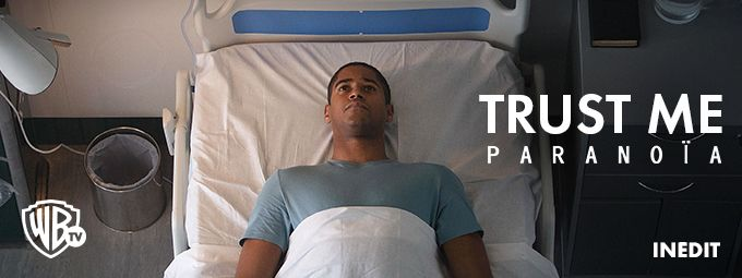 Trust Me : Paranoïa - Inédit en mars sur WarnerBrosTV