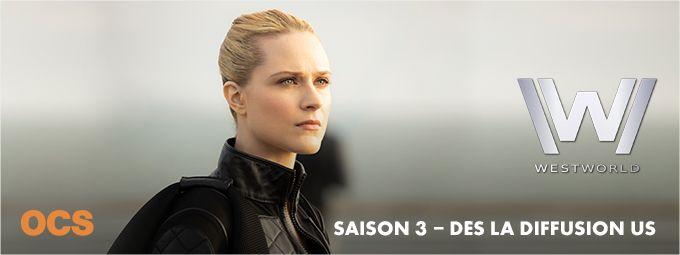 Westworld - Saison 3 dès la diffusion US en mars sur OCS